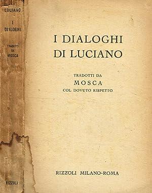 I dialoghi di Luciano tradotti da Mosca: Luciano