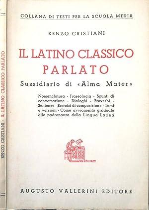 Il latino classico parlato Sussidiario di Alma: Renzo Cristiani
