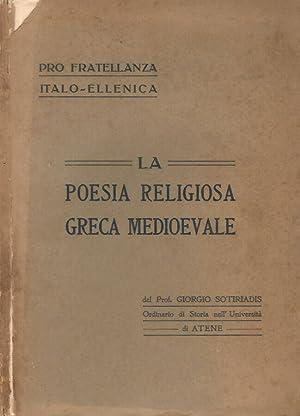 La poesia Religiosa Greca Medioevale: Prof. Giorgio Sotiriadis