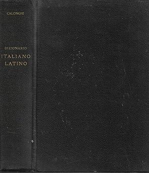 Dizionario della lingua latina   Volume secondo: Ferruccio Calonghi, A