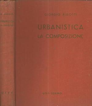 Urbanistica. La composizione: Giorgio Rigotti