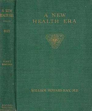 A New Health Era: William Howard Hay,