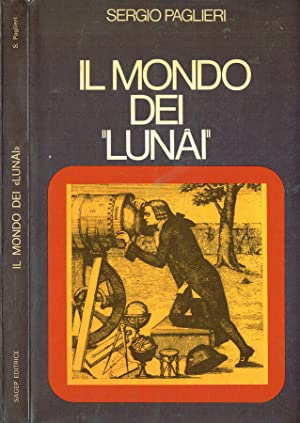 Il mondo dei lunai Descritto da Amedeo: Sergio Paglieri