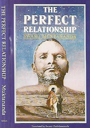 The Perfect Relationship: Swami Muktananda