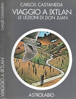 Viaggio a Ixtlan Le lezioni di Don: Carlos Castaneda