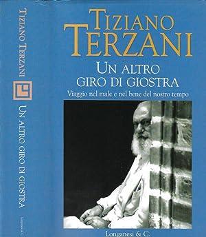 Un altro giro di giostra Viaggio nel: Tiziano Terzani