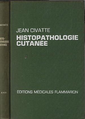 Histopathologie cutanee: Jean Civatte