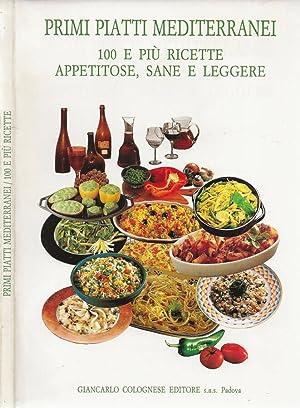 Primi piatti mediterranei 100 e più ricette: Maria Luisa Candiago,