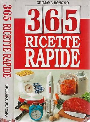 365 ricette rapide: Giuliana Bonomo