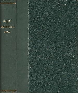 Grammatica della lingua greca: Augusto Mancini