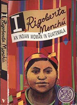 I, Rigoberta Menchù An indian woman in Guatemala