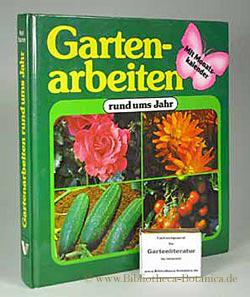 Gartenarbeiten rund ums Jahr. Mit Monatskalender.: Bacher, Rolf: