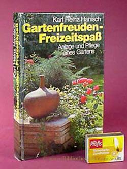 Gartenfreuden - Freizeitspaß. Anlage und Pflege eines: Hanisch, Karl Heinz: