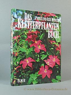 Das Kletterpflanzenbuch. - Menzel, Peter/Ilse Menzel