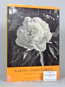 Garten, Lieber Garten. Ein Bilderbuch der Gartenfreude: Hanisch, Karl Heinz: