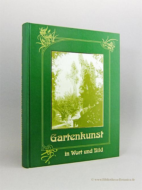 Die Gartenkunst in Wort und Bild.: Meyer, Franz Sales/