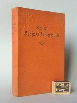 Grosses Gartenbuch. Der Küchen- und Blumengarten. Praktische: Davidis, Henriette/Schäfer, Heinrich: