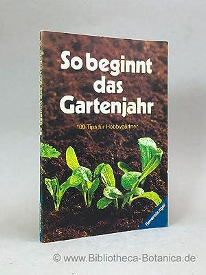 So beginnt das Gartenjahr. 100 Tips für: Blume, Jette: