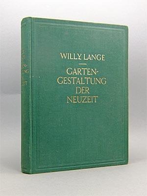 Gartengestaltung der Neuzeit.: Lange, Willy/Otto Stahn: