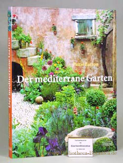 der mediterrane garten by barron pattie abebooks. Black Bedroom Furniture Sets. Home Design Ideas