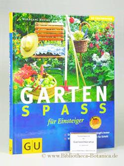 Gartenspass für Einsteiger. Erfolgreich Gärtnern - so: Hensel, Wolfgang/Borstell, Ursel/Eppinger,