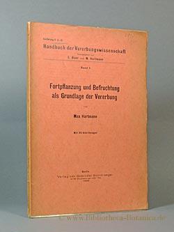 Fortpflanzung und Befruchtung als Grundlage der Vererbung.: Hartmann, Max: