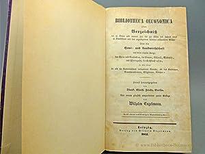 Bibliotheca oeconomica oder Verzeichniß der in älterer und neuerer Zeit bis zur Mitte des Jahres ...
