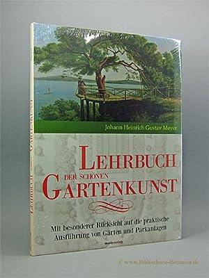 Lehrbuch der schönen Gartenkunst. Mit besonderer Rücksicht: Meyer, Gustav: