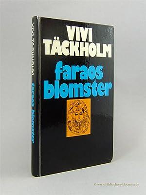 Faraos blomster. En kulturhistorisk-botanisk skildring av livret: Täckholm, Vivi: