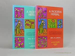 A Modern Herbal in two Volumes. The: Grieve, M[aud]: