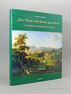 """Der Natur und Kunst gewidmet"""". Der Esterházysche Landschaftsgarten in Eisenstadt.: Prost, Franz..."""