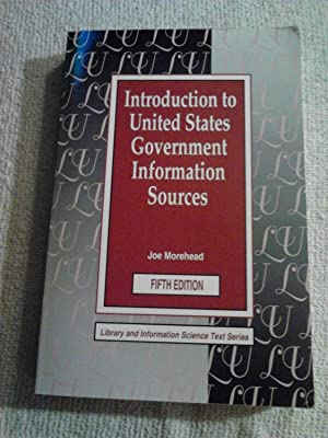 Introduction to United States Government Information Sources: Morehead, Joe
