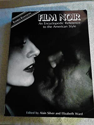 Film Noir : an Encyclopedic Reference to: Alain Silver and