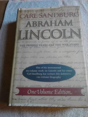 Abraham Lincoln: The Prairie Years and The: Sandburg, Carl