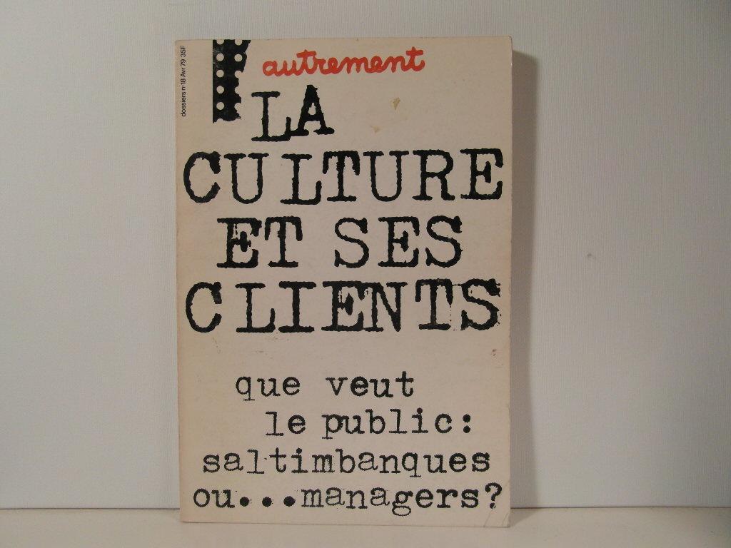 La culture et ses clients - Collectif