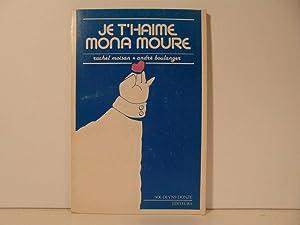 Je t'haime Mona Moure: Moisan, Rachel, Boulanger