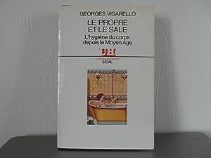 Le propre et le sale: L'hygiène du: Vigarello Georges