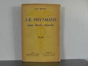 J.K. Huysmans sous divers aspects: Deffoux Léon