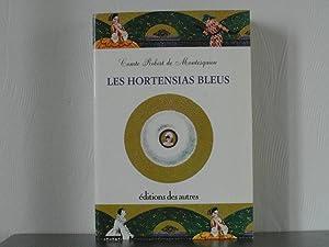 Les hortensias bleus: Montesquiou Comte Robert