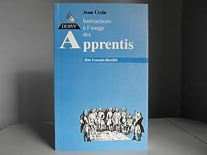 Instructions à l'usage des apprentis. Rite Ecossais: Ursin Jean