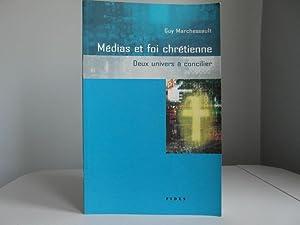 Médias et Foi Chrétienne : Deux univers: Marchessault, Guy