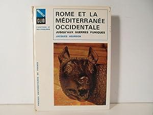 Rome et la Méditerranée Occidentale jusqu'aux guerres: Heurgon Jacques