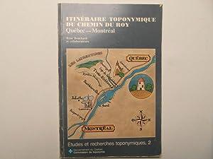 Itinéraire toponymique du Chemin du Roy: Québec-Montréal: Bouchard René