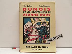 Dunois et les compagnons de Jeanne D'Arc: Quinel/de Montgon