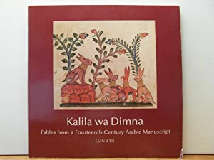 Kalila wa Dimna: Fables from a Fourteenth-Century: Atil Esin