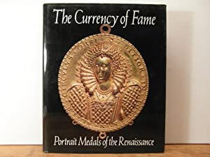 The Currency of Fame: Portrait Medals of the Renaissance: Scher Stephen K. ed.