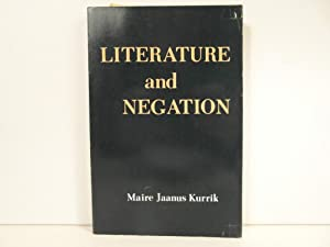 Literature and Negation: Kurrik Jaanus Maire