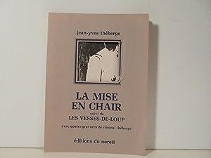 La mise en chair suivi de Les: Theberge Jean Yves