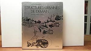 Structures urbaines de demain. Analyses-thèses-projects: Dahinden Justus