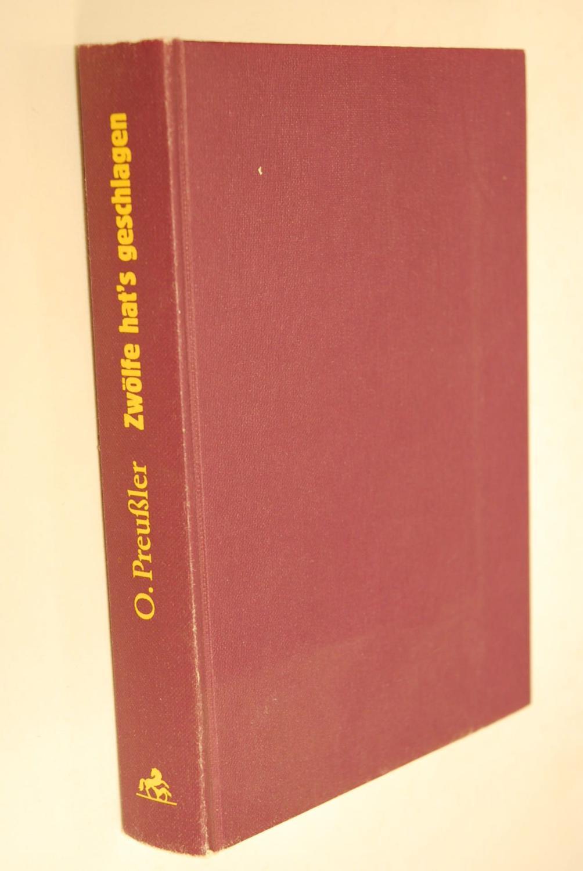 Otfried Preusslers Sagenbuch. Bd. 1. Zwölfe hat`s: Preußler, Otfried: